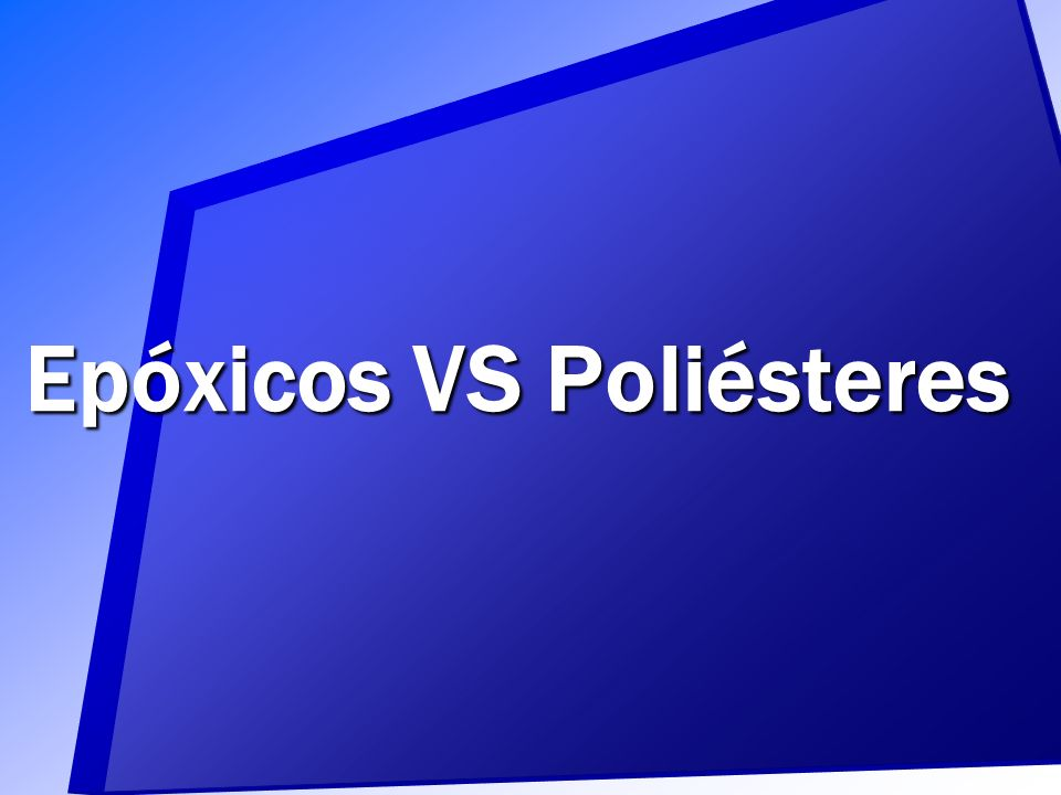 Epóxicos VS Poliésteres