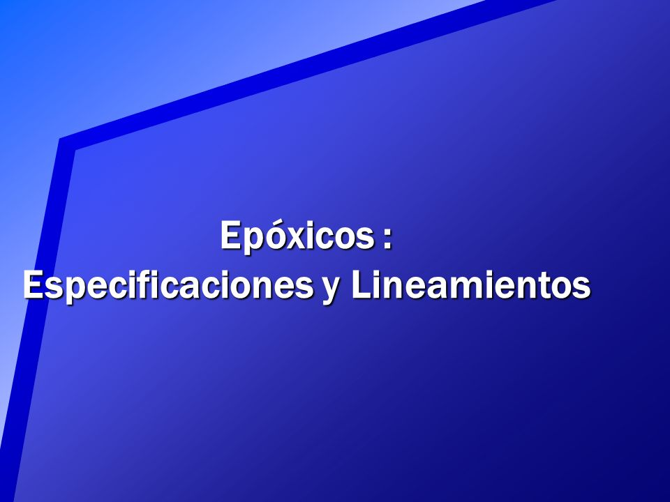 Epóxicos : Especificaciones y Lineamientos