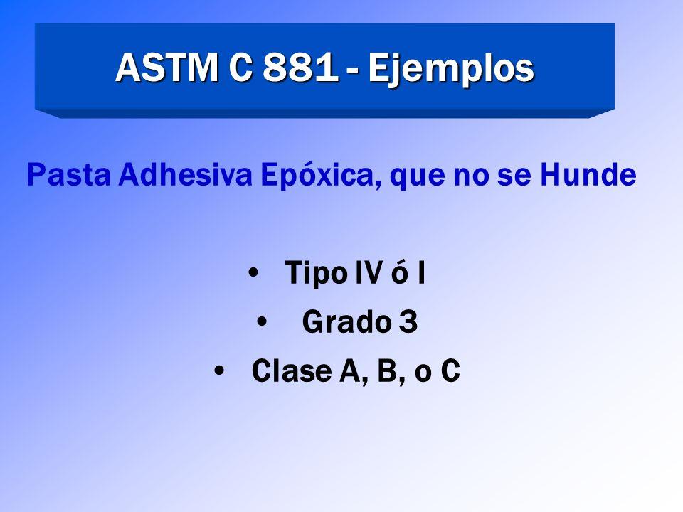 ASTM C 881 - Ejemplos Pasta Adhesiva Epóxica, que no se Hunde