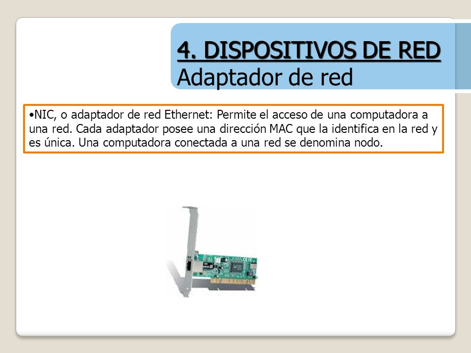 4. DISPOSITIVOS DE RED Adaptador de red