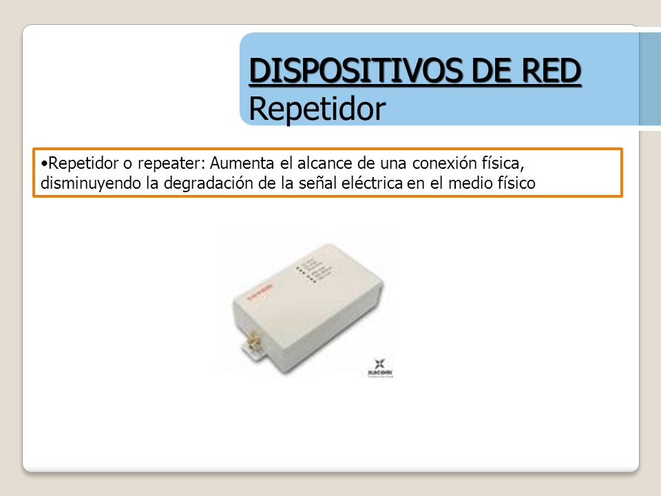 DISPOSITIVOS DE RED Repetidor
