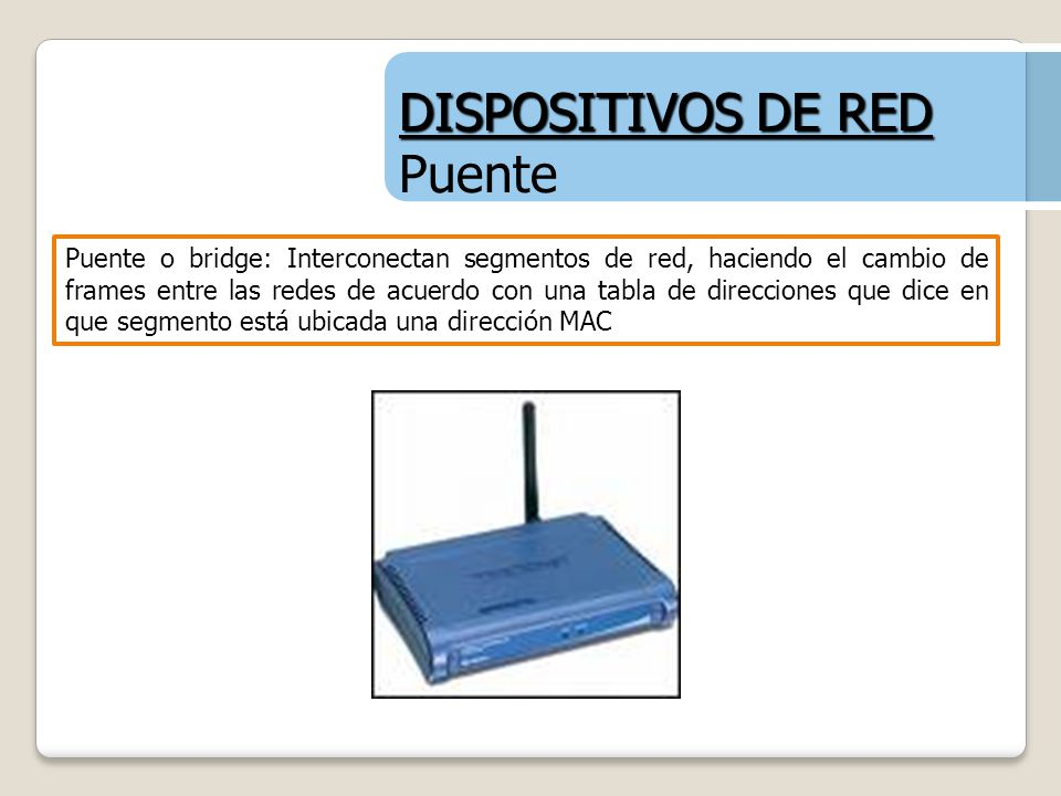 DISPOSITIVOS DE RED Puente