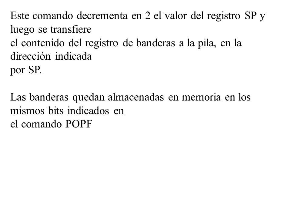 Este comando decrementa en 2 el valor del registro SP y luego se transfiere