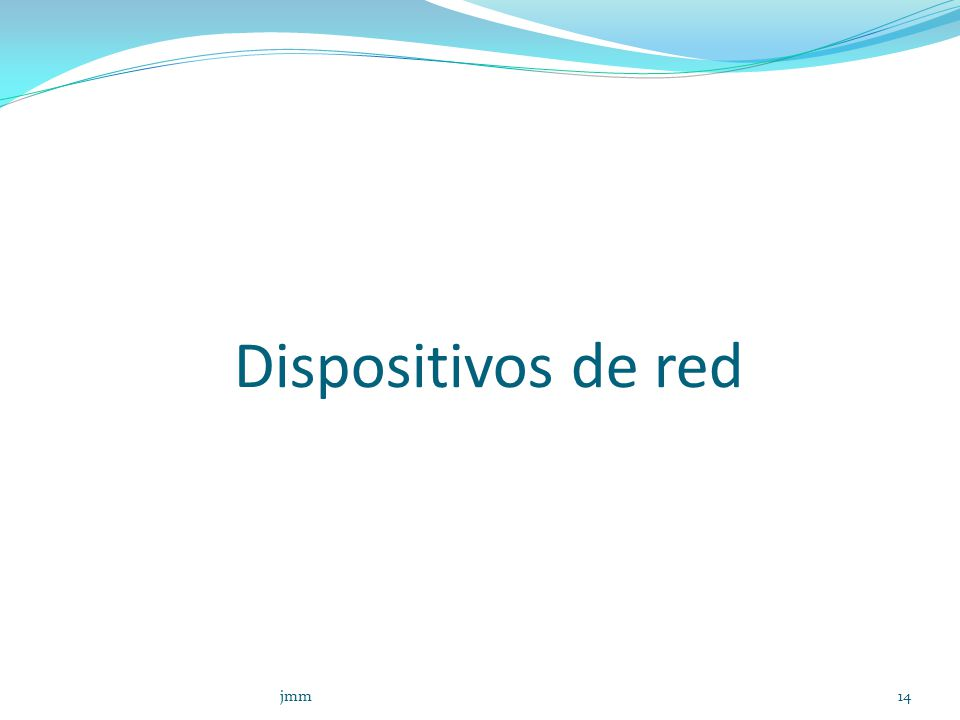 Dispositivos de red jmm