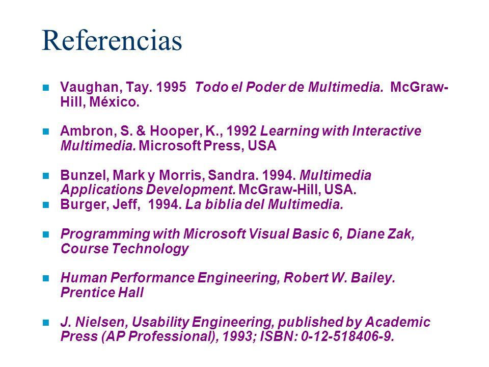 ReferenciasVaughan, Tay. 1995 Todo el Poder de Multimedia. McGraw-Hill, México.