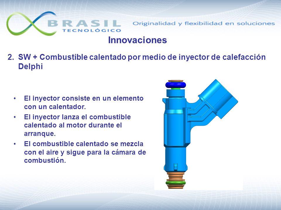 Innovaciones 2. SW + Combustible calentado por medio de inyector de calefacción Delphi. El inyector consiste en un elemento con un calentador.