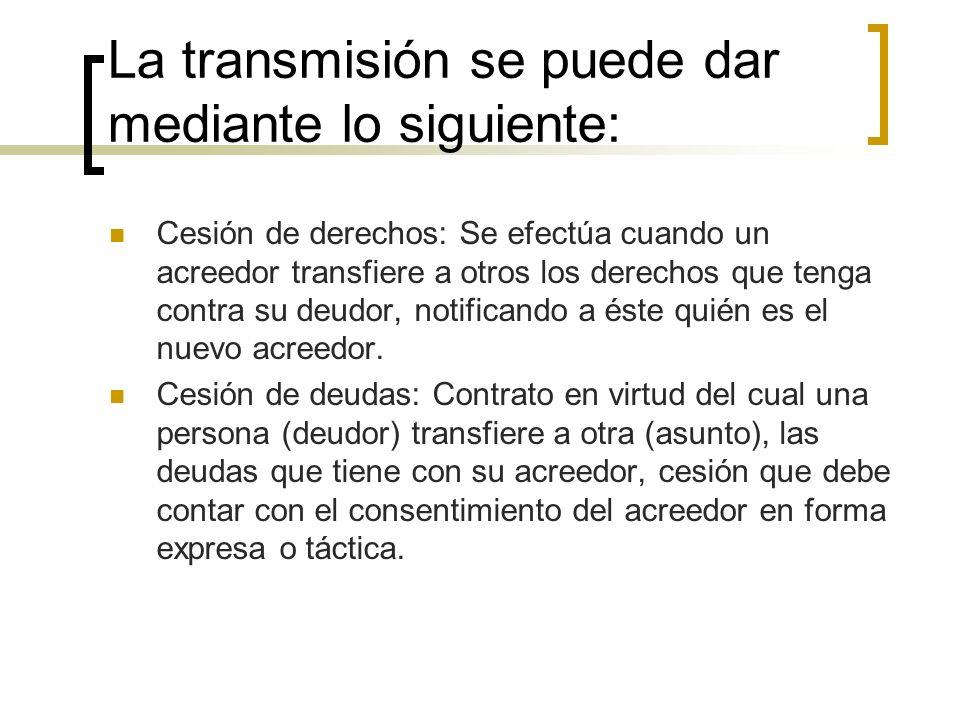 La transmisión se puede dar mediante lo siguiente: