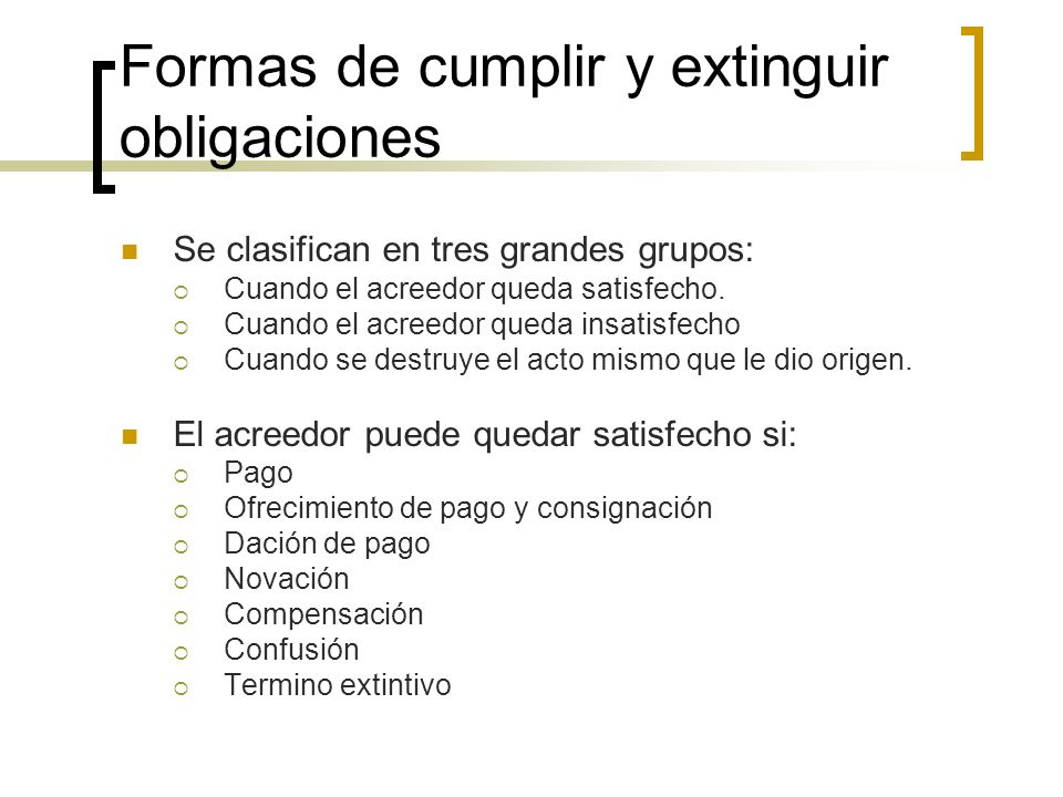 Formas de cumplir y extinguir obligaciones