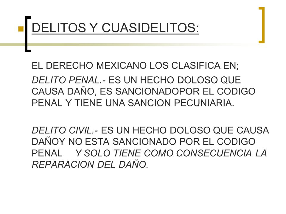 DELITOS Y CUASIDELITOS: EL DERECHO MEXICANO LOS CLASIFICA EN;