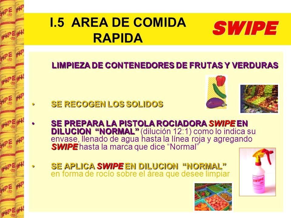 I.5 AREA DE COMIDA RAPIDA LIMPIEZA DE CONTENEDORES DE FRUTAS Y VERDURAS. SE RECOGEN LOS SOLIDOS.