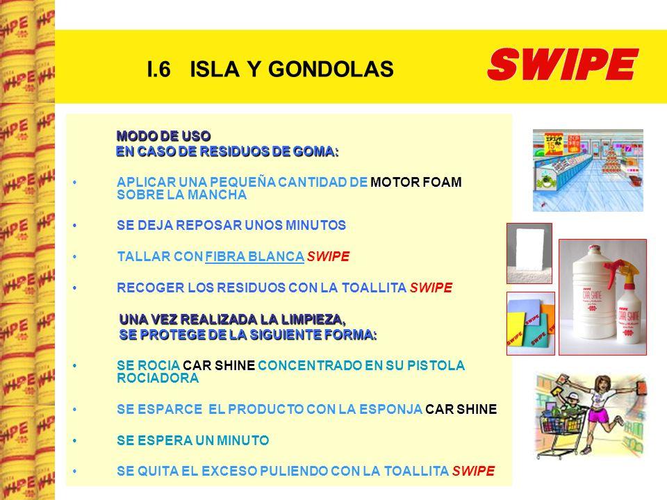 I.6 ISLA Y GONDOLAS EN CASO DE RESIDUOS DE GOMA: