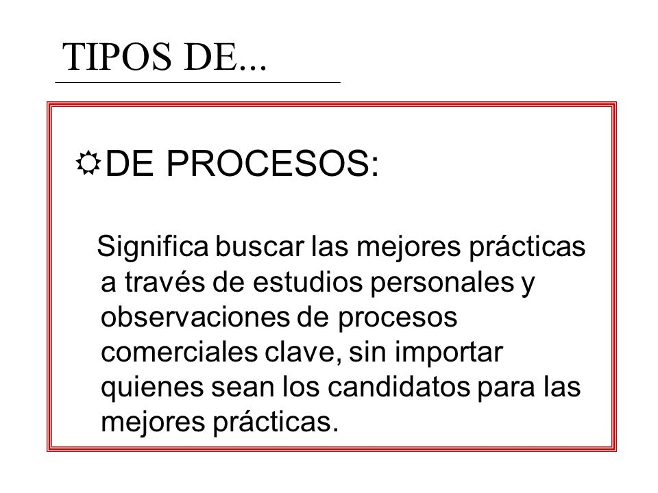 TIPOS DE...DE PROCESOS: