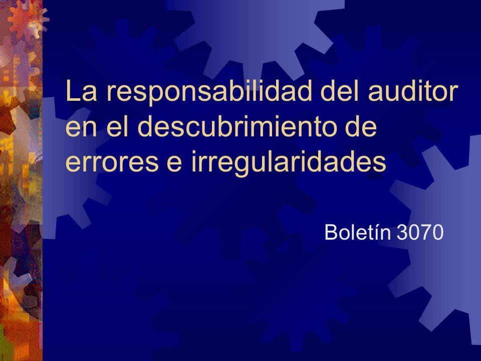 La responsabilidad del auditor en el descubrimiento de errores e irregularidades