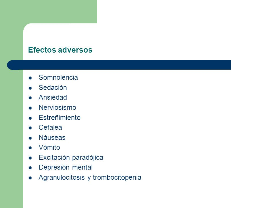 Efectos adversos Somnolencia Sedación Ansiedad Nerviosismo