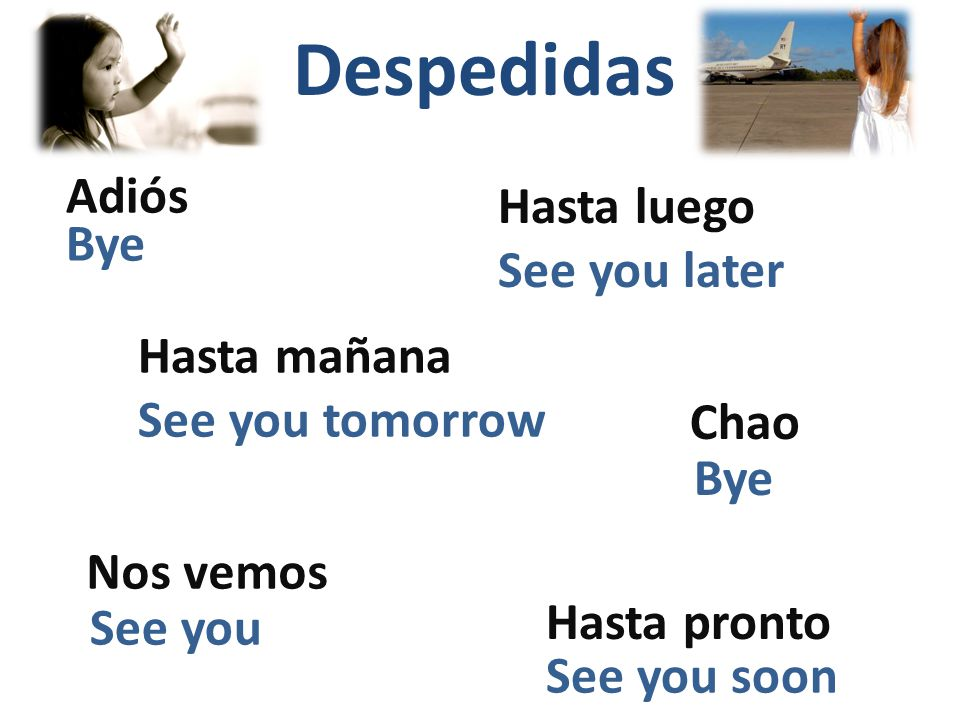 Despedidas Adiós Hasta luego Bye See you later Hasta mañana