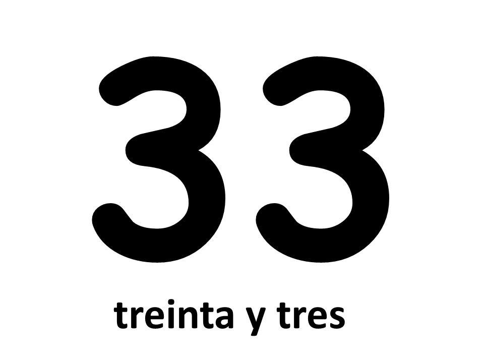 33 treinta y tres