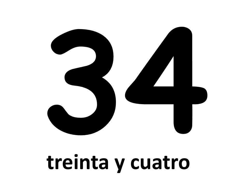 34 treinta y cuatro