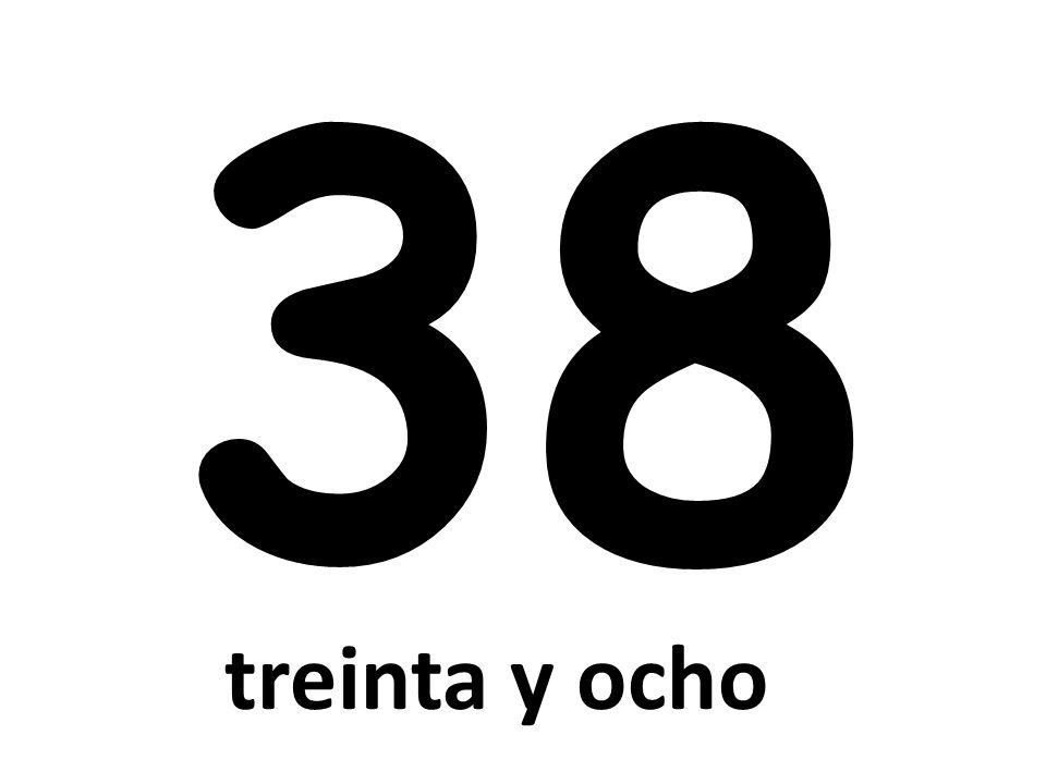 38 treinta y ocho