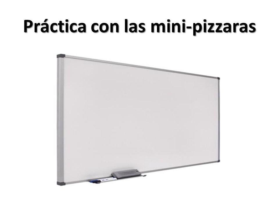 Práctica con las mini-pizzaras