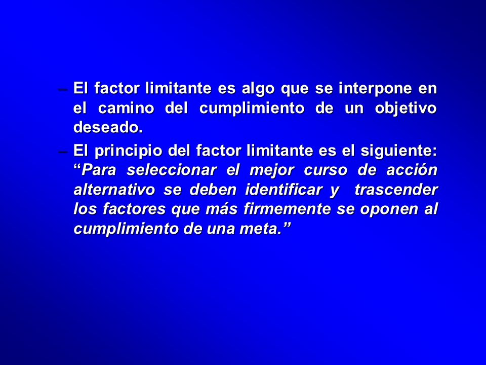 El factor limitante es algo que se interpone en el camino del cumplimiento de un objetivo deseado.