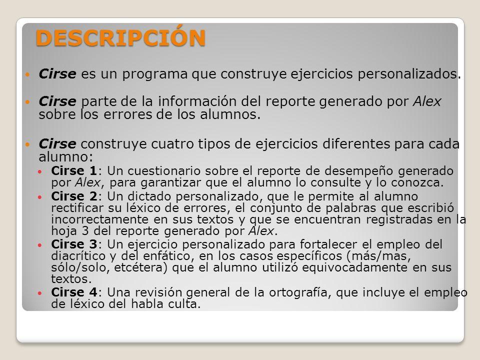 DESCRIPCIÓN Cirse es un programa que construye ejercicios personalizados.