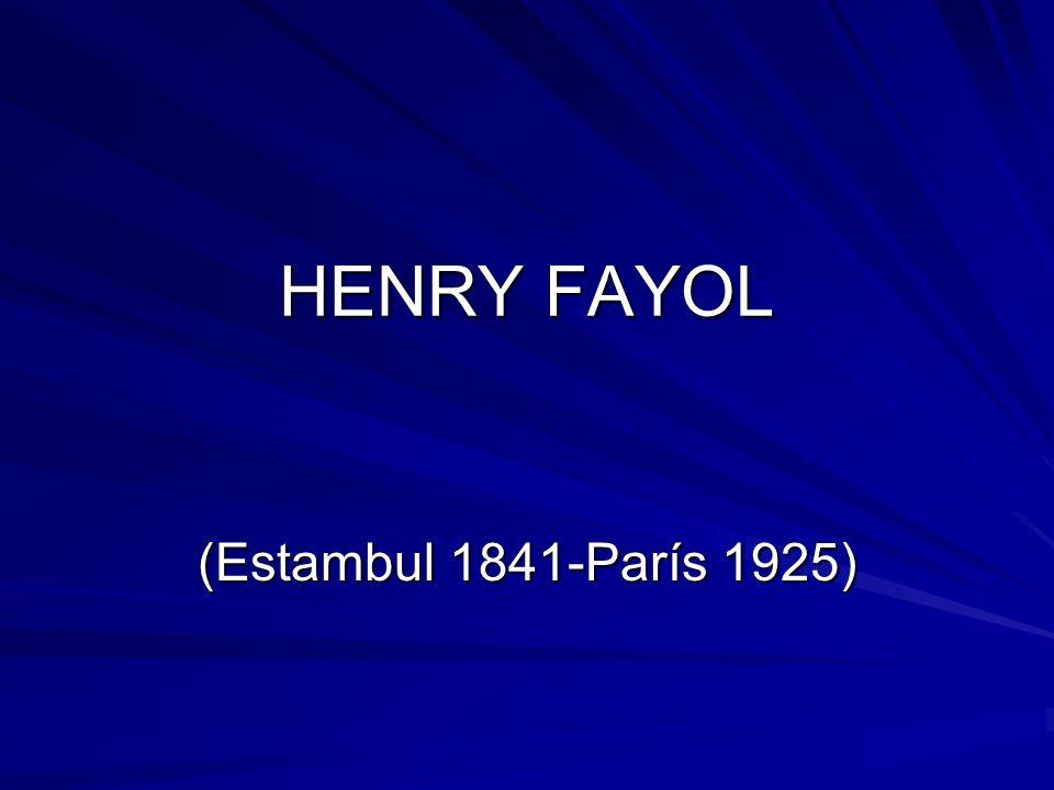 HENRY FAYOL (Estambul 1841-París 1925)
