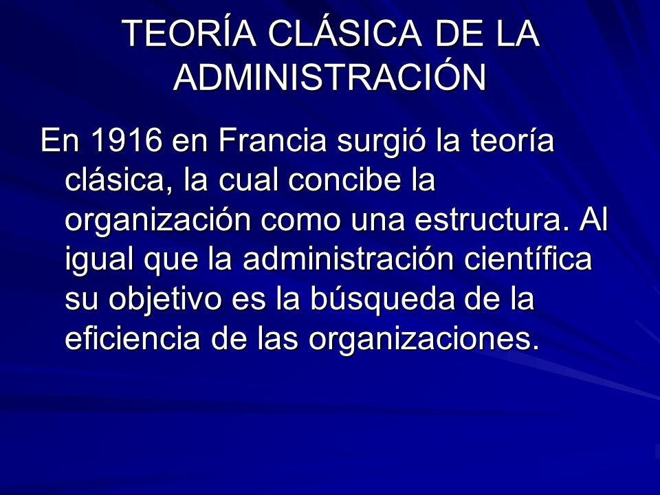 TEORÍA CLÁSICA DE LA ADMINISTRACIÓN