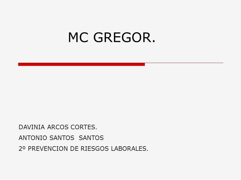 MC GREGOR. DAVINIA ARCOS CORTES. ANTONIO SANTOS SANTOS