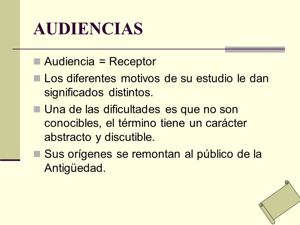 AUDIENCIAS Audiencia = Receptor