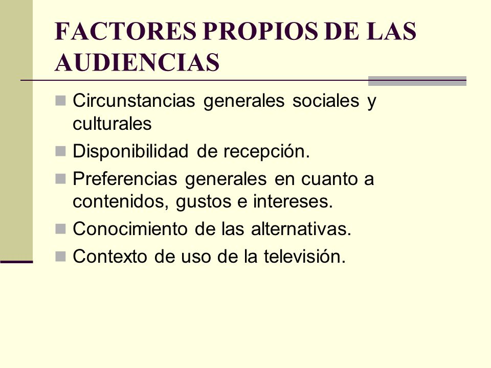 FACTORES PROPIOS DE LAS AUDIENCIAS