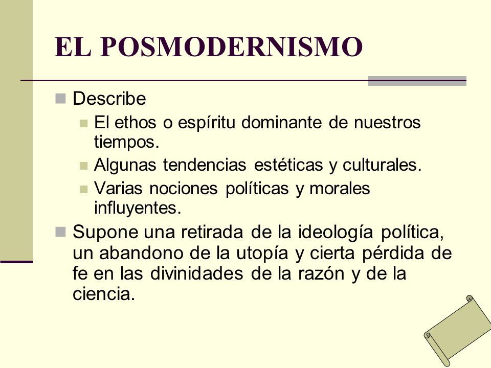 EL POSMODERNISMO Describe