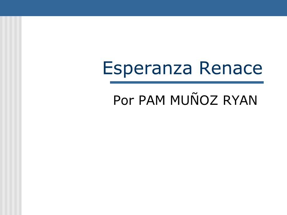Esperanza Renace Por PAM MUÑOZ RYAN