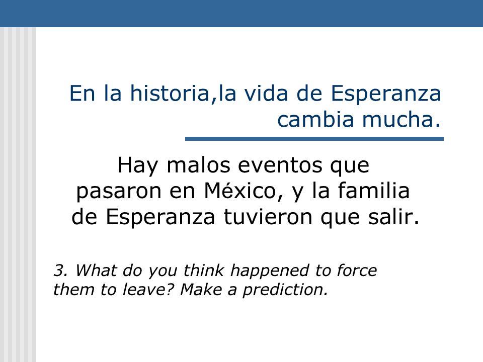 En la historia,la vida de Esperanza cambia mucha.