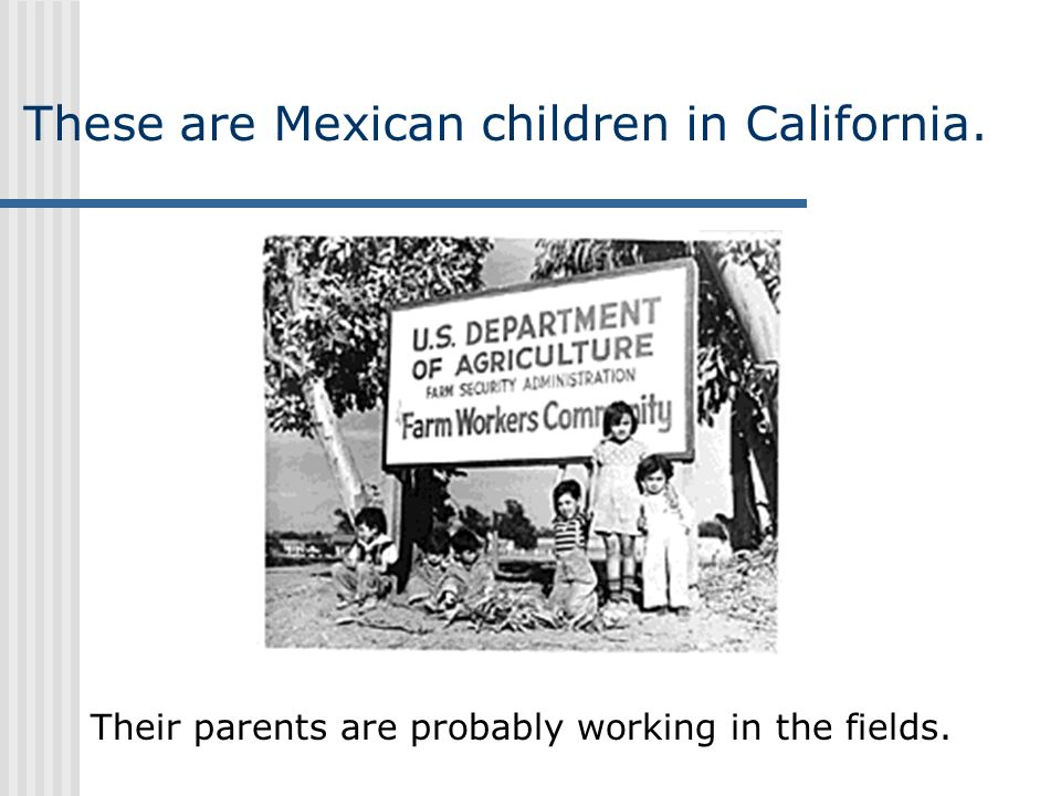 These are Mexican children in California.