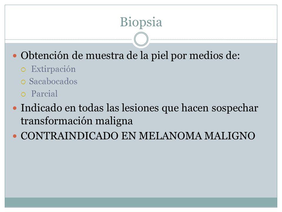 Biopsia Obtención de muestra de la piel por medios de:
