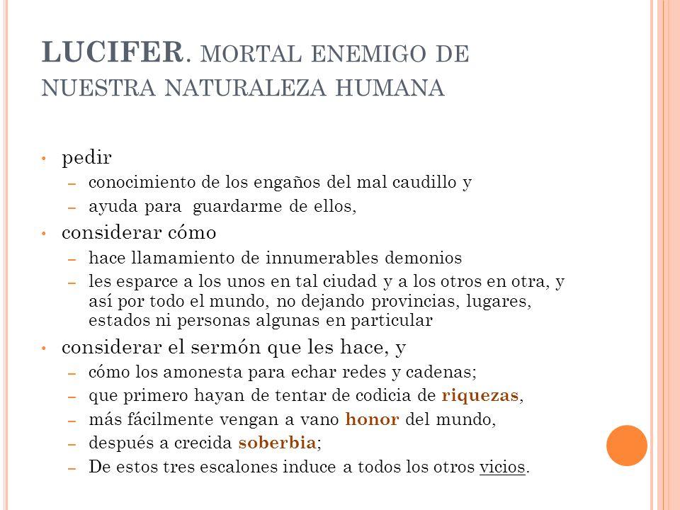 LUCIFER. mortal enemigo de nuestra naturaleza humana