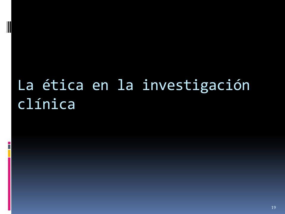 La ética en la investigación clínica