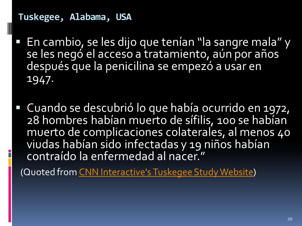 (Quoted from CNN Interactive s Tuskegee Study Website)