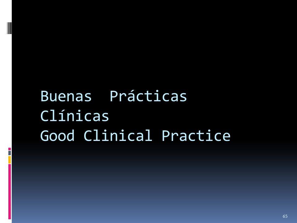 Buenas Prácticas Clínicas Good Clinical Practice