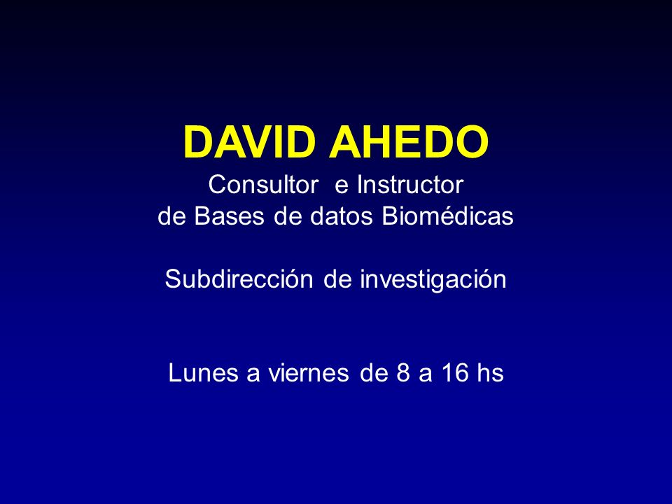 DAVID AHEDO Consultor e Instructor de Bases de datos Biomédicas