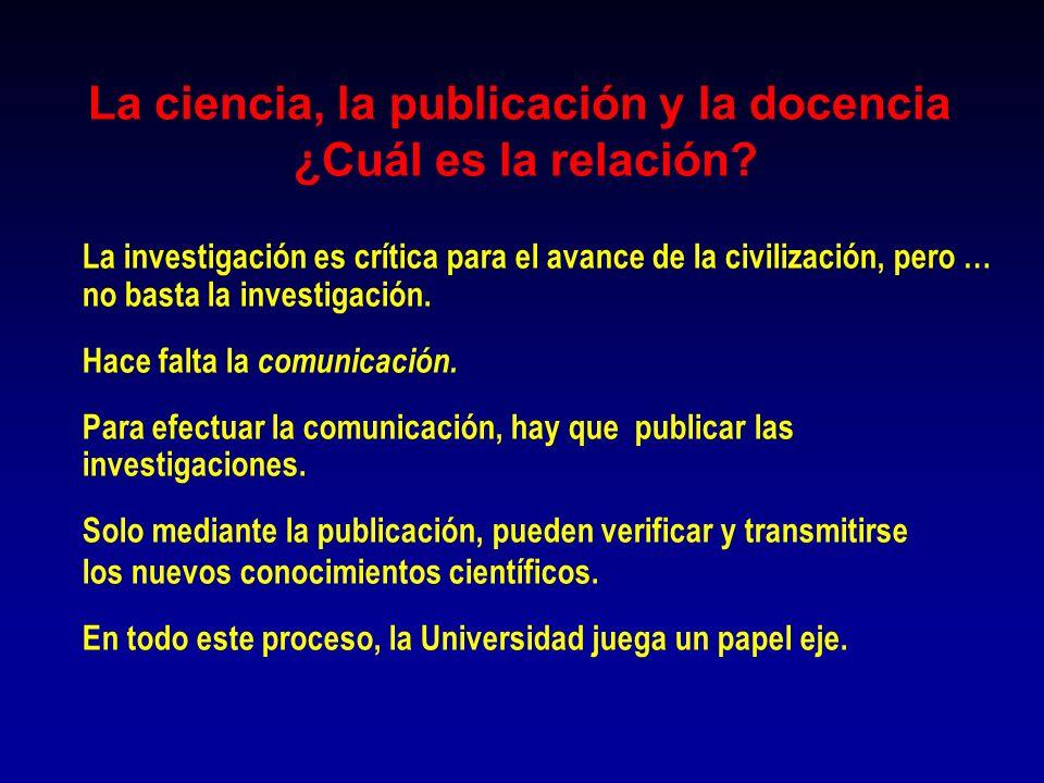 La ciencia, la publicación y la docencia ¿Cuál es la relación