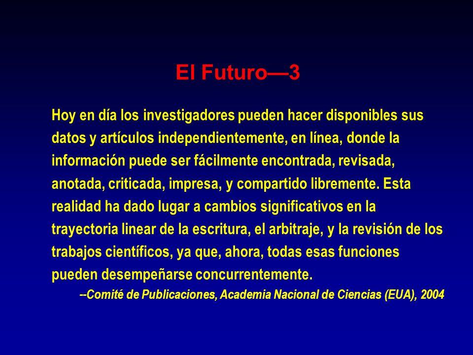 El Futuro—3 Hoy en día los investigadores pueden hacer disponibles sus
