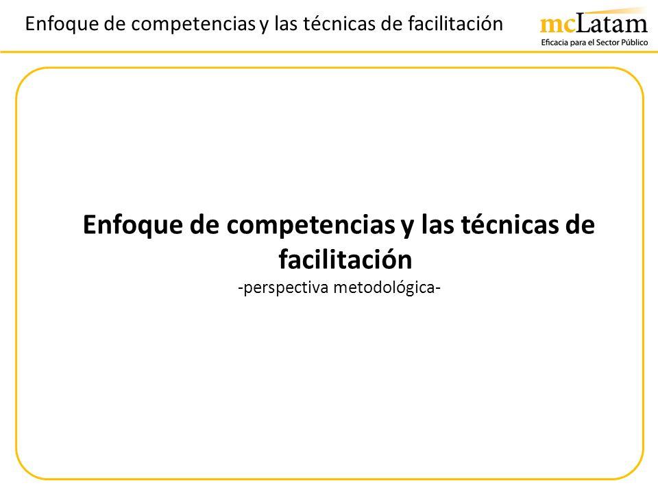 Enfoque de competencias y las técnicas de facilitación