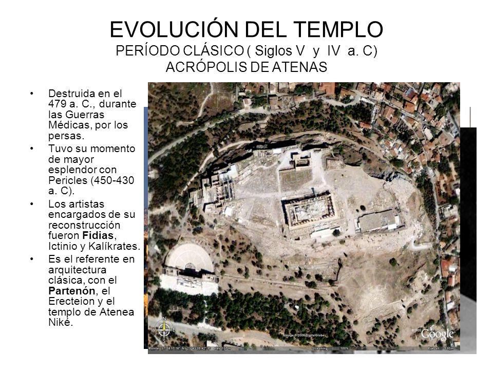 EVOLUCIÓN DEL TEMPLO PERÍODO CLÁSICO ( Siglos V y IV a