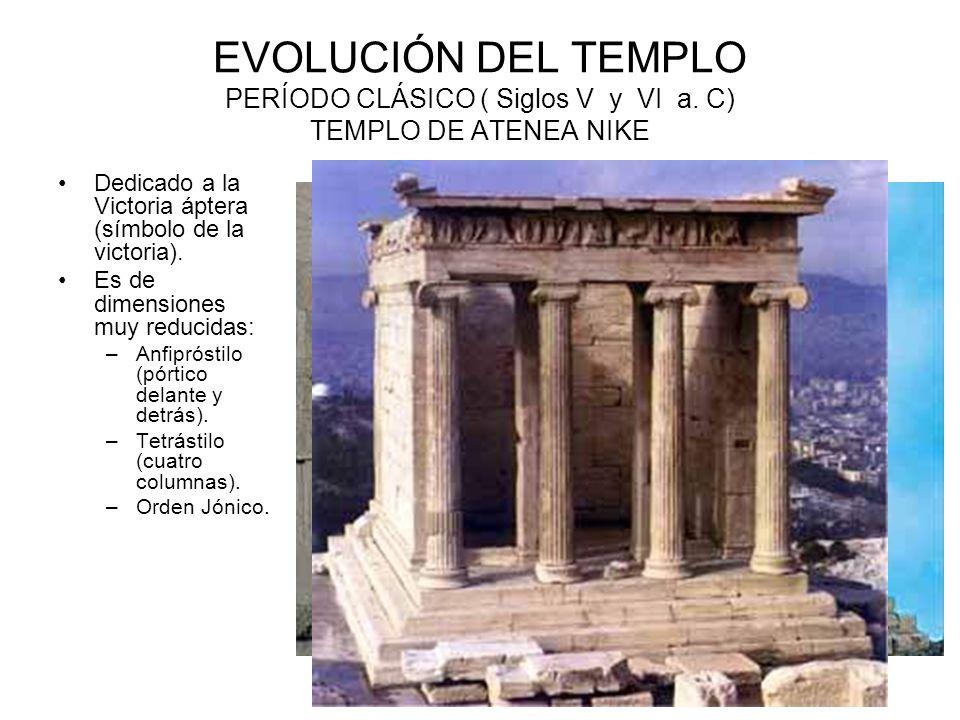 EVOLUCIÓN DEL TEMPLO PERÍODO CLÁSICO ( Siglos V y VI a