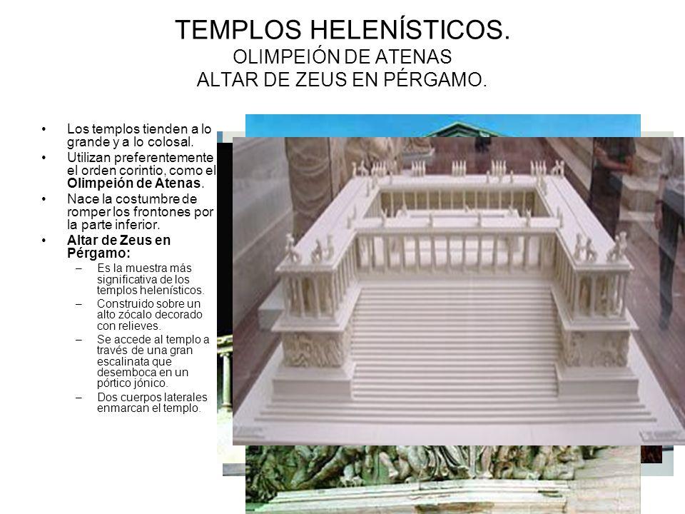 TEMPLOS HELENÍSTICOS. OLIMPEIÓN DE ATENAS ALTAR DE ZEUS EN PÉRGAMO.
