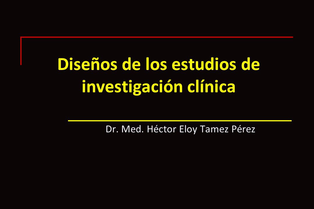 Diseños de los estudios de investigación clínica