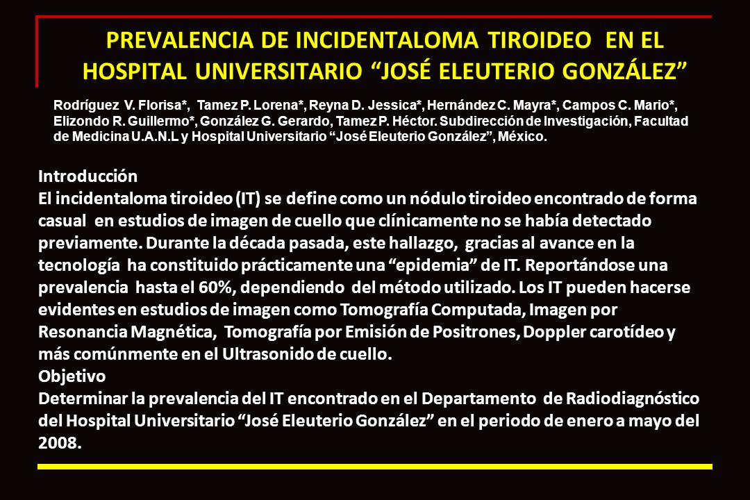 PREVALENCIA DE INCIDENTALOMA TIROIDEO EN EL HOSPITAL UNIVERSITARIO JOSÉ ELEUTERIO GONZÁLEZ