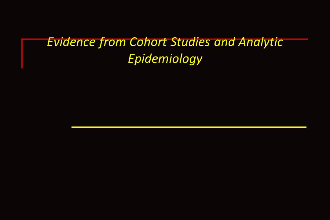 Evidence from Cohort Studies and Analytic Epidemiology