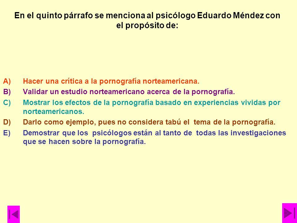 En el quinto párrafo se menciona al psicólogo Eduardo Méndez con el propósito de: